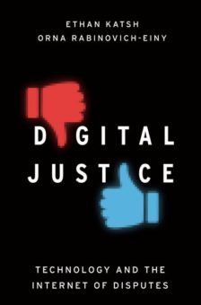 Cover for Digital Justice: Technology and the Internet of Disputes