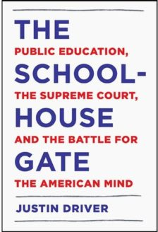 Cover for The Schoolhouse Gate: Public Education, the Supreme Court, and the Battle for the American Mind
